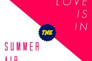Love Is In Summer Air